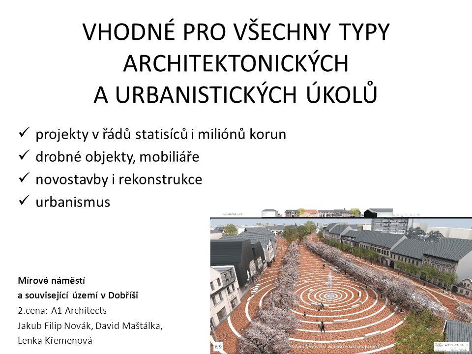 VHODNÉ PRO VŠECHNY TYPY ARCHITEKTONICKÝCH A URBANISTICKÝCH ÚKOLŮ