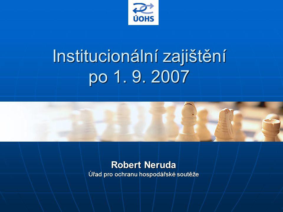 Institucionální zajištění po 1. 9. 2007
