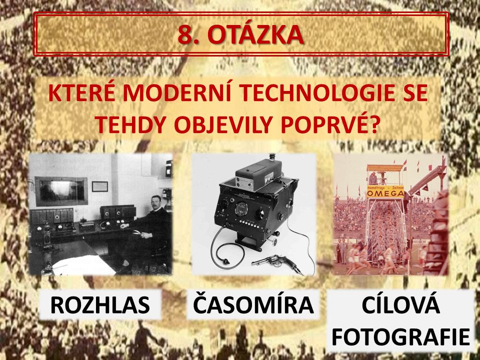 KTERÉ MODERNÍ TECHNOLOGIE SE TEHDY OBJEVILY POPRVÉ