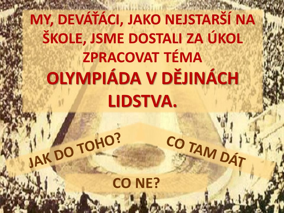 OLYMPIÁDA V DĚJINÁCH LIDSTVA.