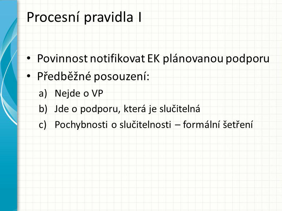 Procesní pravidla I Povinnost notifikovat EK plánovanou podporu