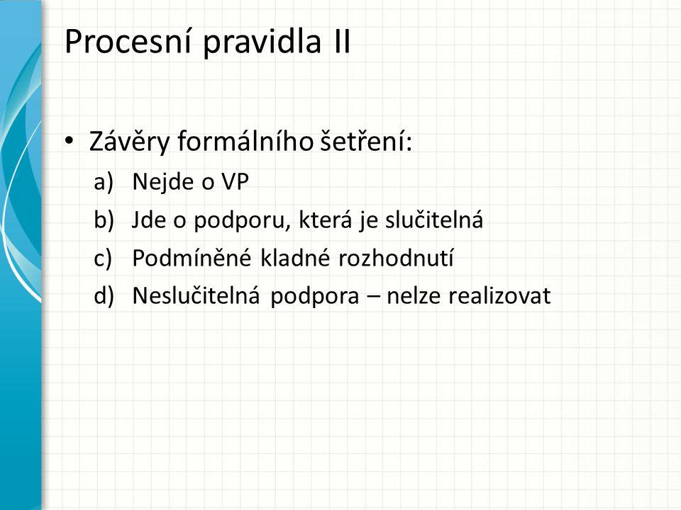 Procesní pravidla II Závěry formálního šetření: Nejde o VP