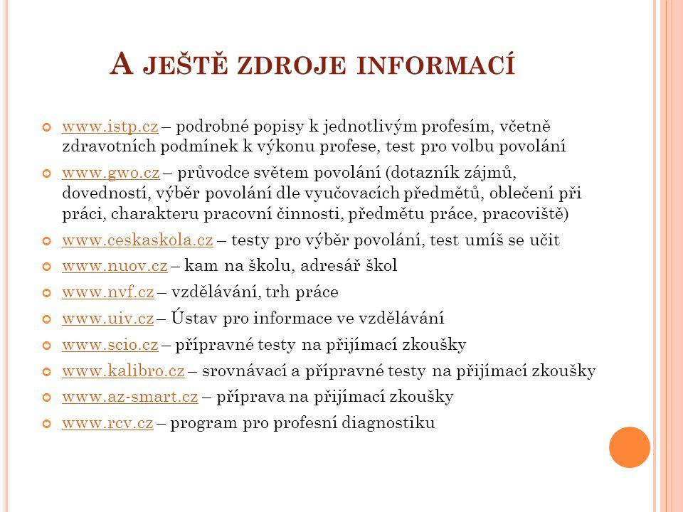 A ještě zdroje informací