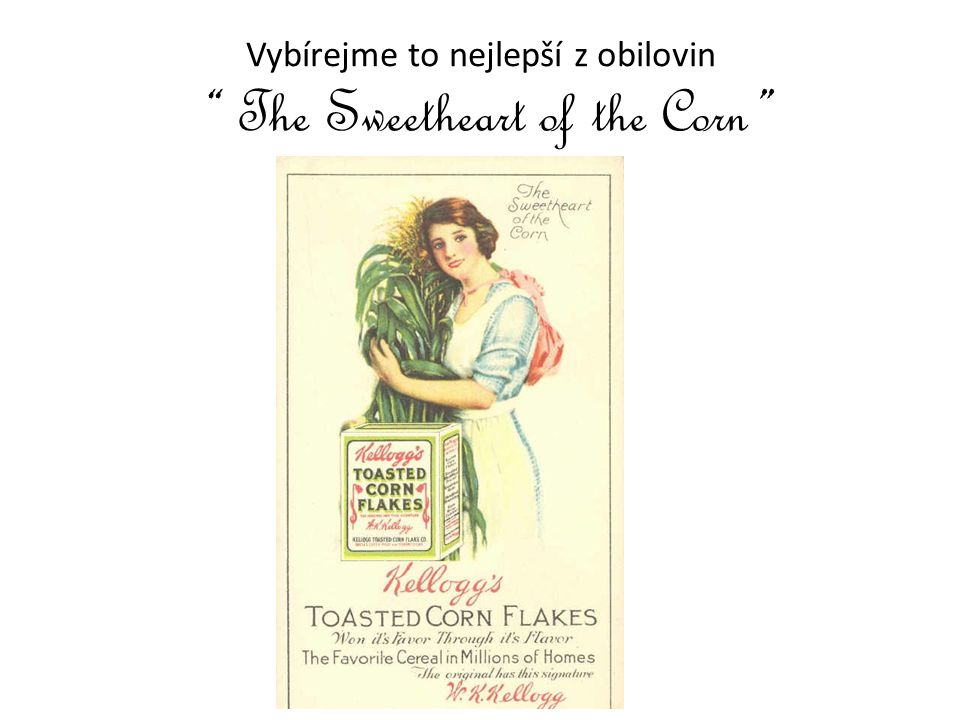 Vybírejme to nejlepší z obilovin The Sweetheart of the Corn