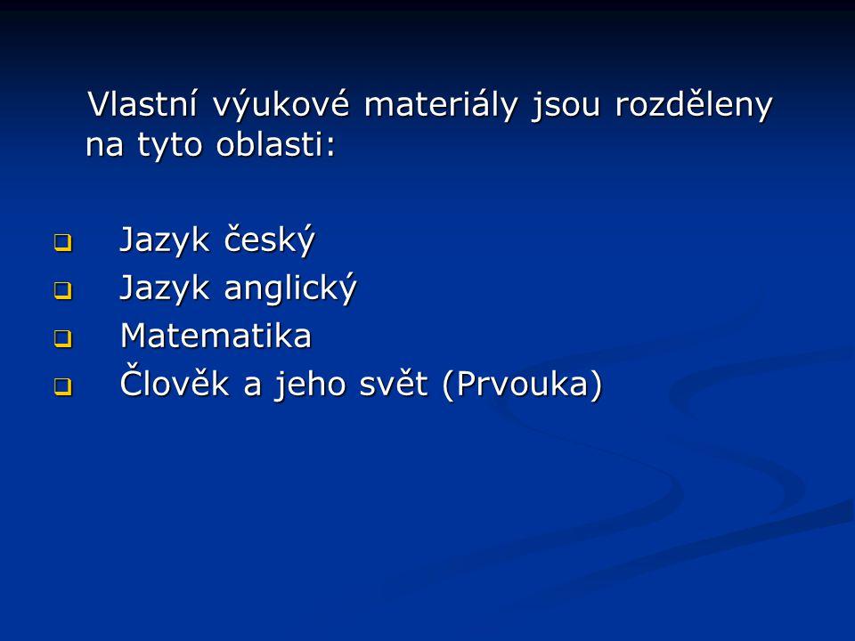 Vlastní výukové materiály jsou rozděleny na tyto oblasti: