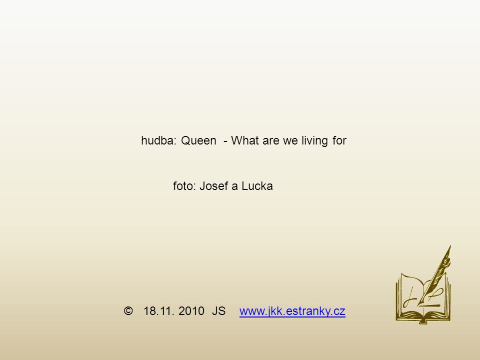hudba: Queen - What are we living for