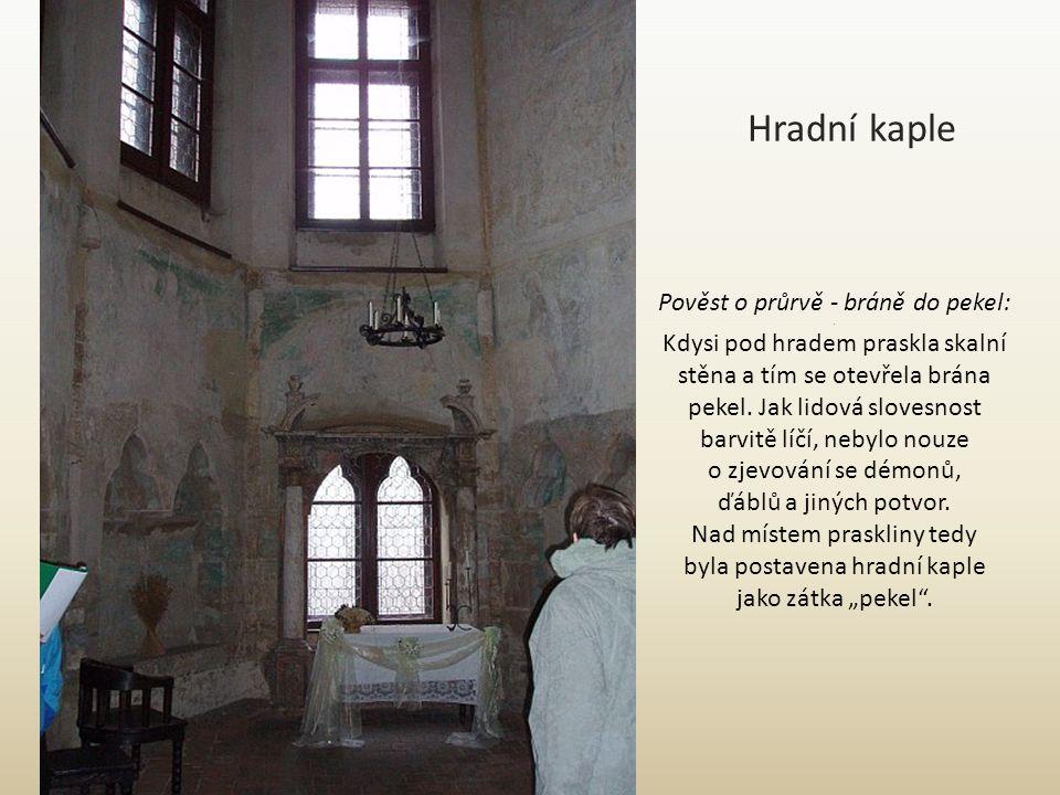 Hradní kaple Pověst o průrvě - bráně do pekel: .
