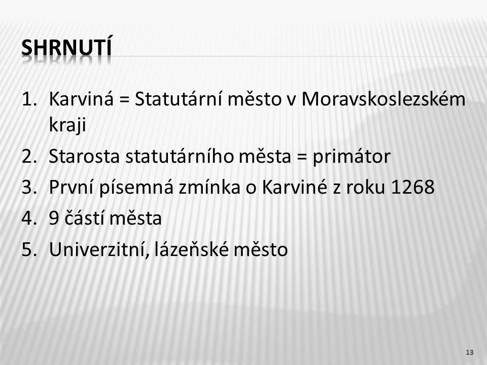 shrnutí Karviná = Statutární město v Moravskoslezském kraji