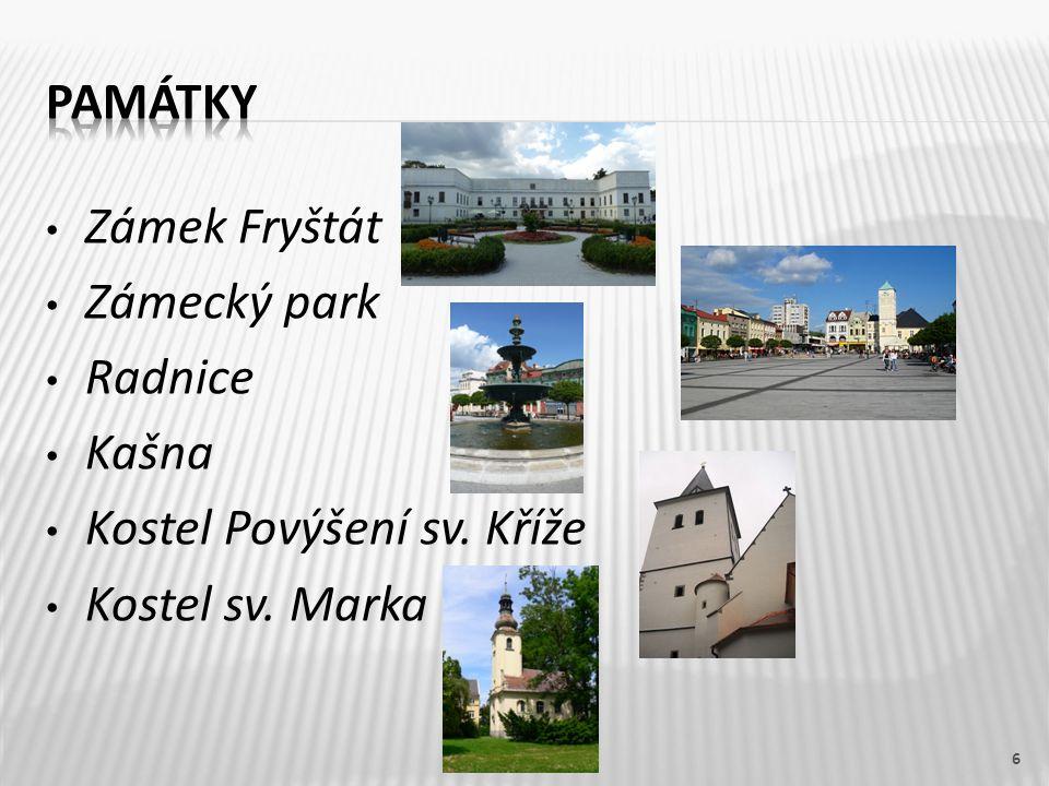 Památky Zámek Fryštát Zámecký park Radnice Kašna Kostel Povýšení sv. Kříže Kostel sv. Marka