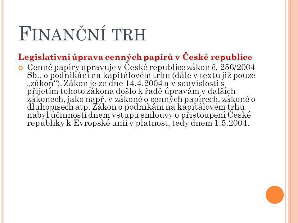 Finanční trh Legislativní úprava cenných papírů v České republice