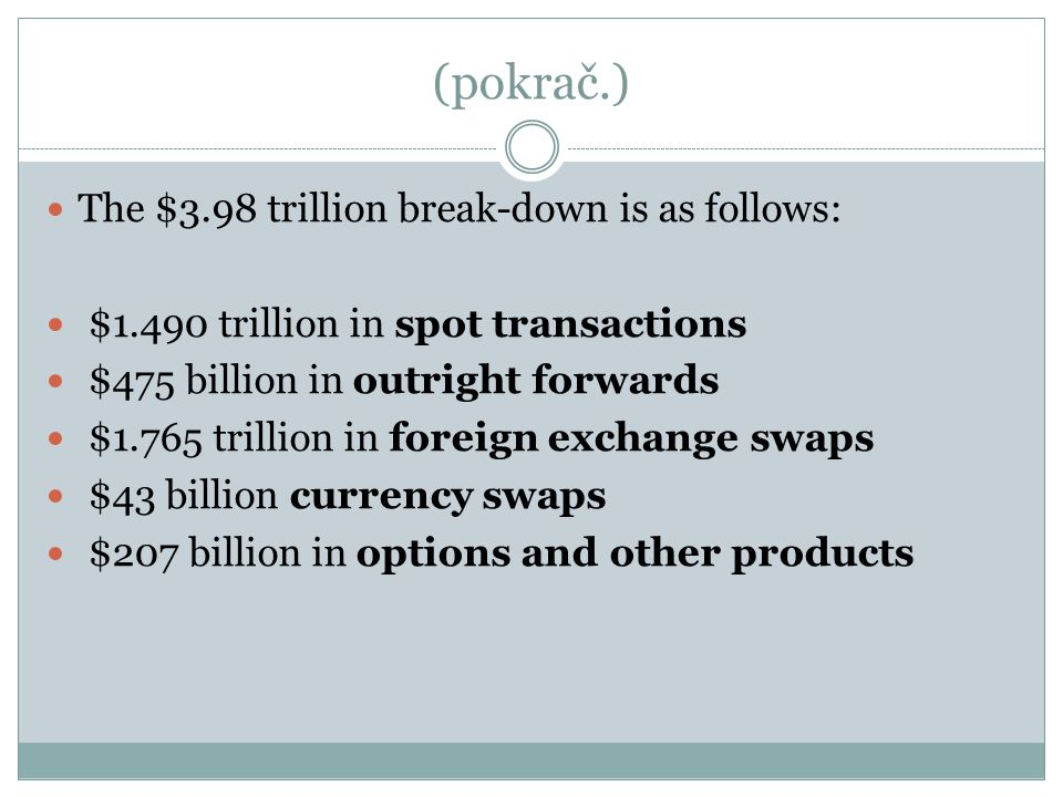 (pokrač.) The $3.98 trillion break-down is as follows: