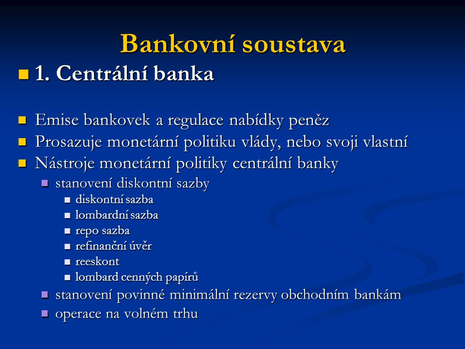 Bankovní soustava 1. Centrální banka