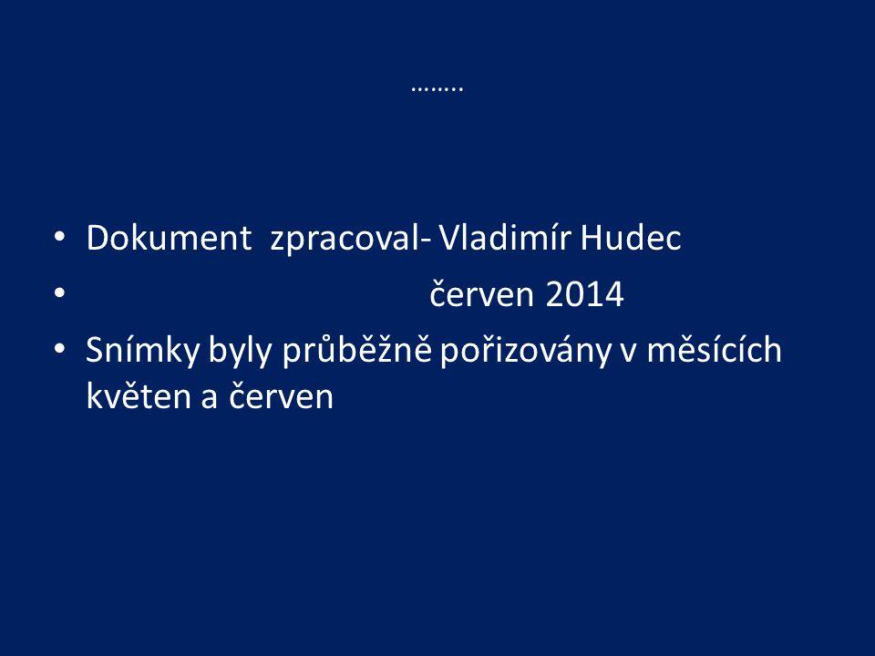 Dokument zpracoval- Vladimír Hudec červen 2014