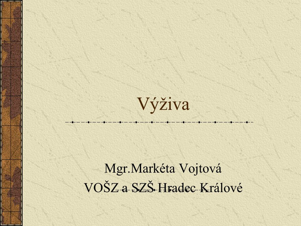 Mgr.Markéta Vojtová VOŠZ a SZŠ Hradec Králové
