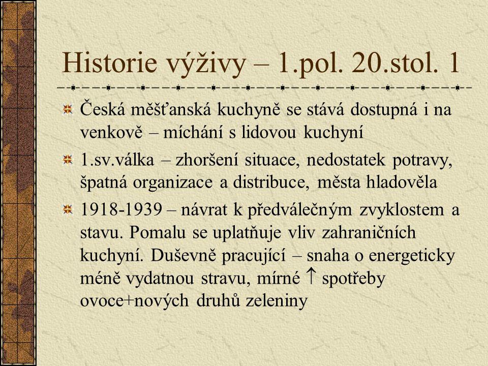 Historie výživy – 1.pol. 20.stol. 1
