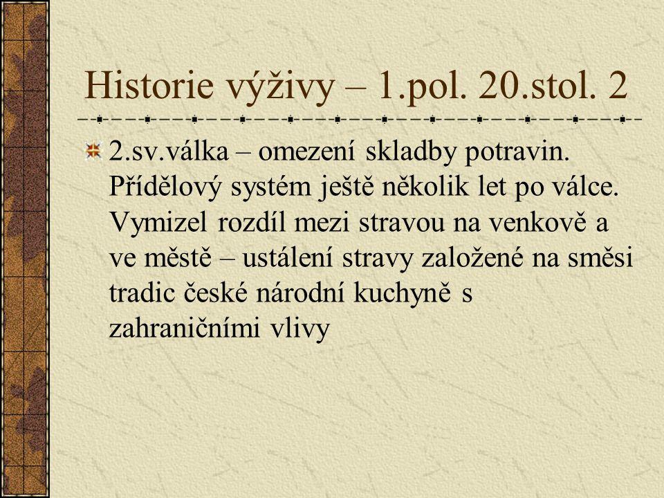 Historie výživy – 1.pol. 20.stol. 2