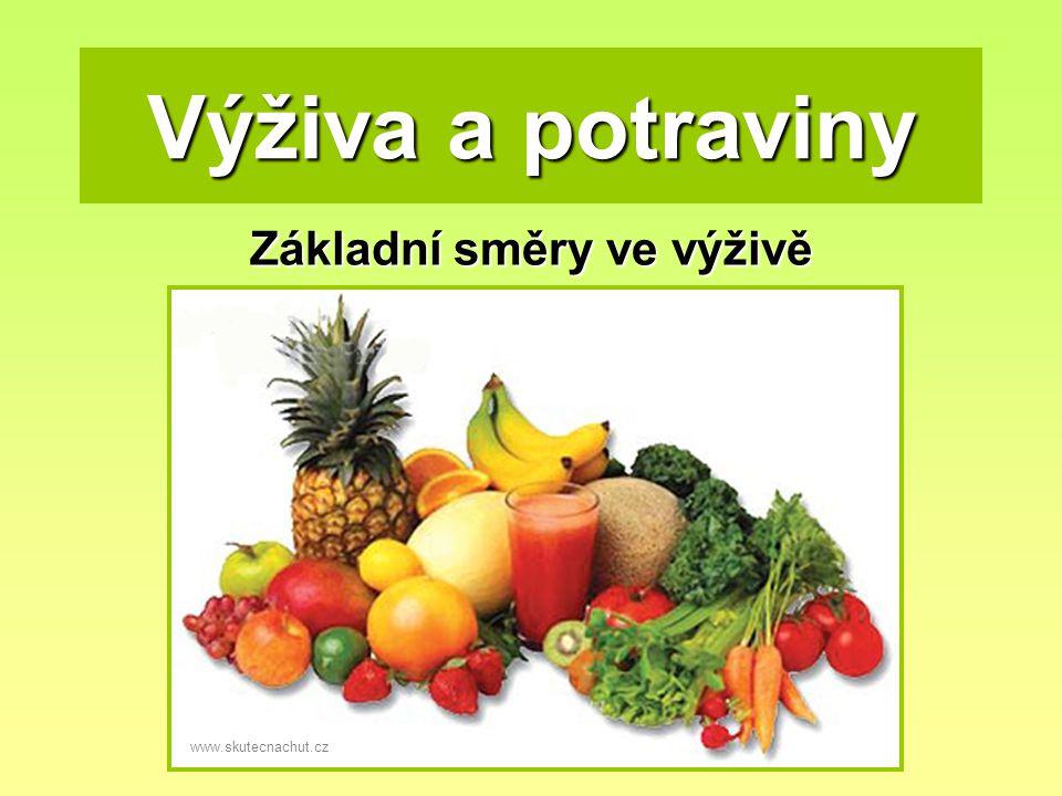 Základní směry ve výživě