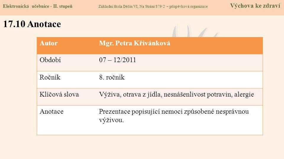 17.10 Anotace Autor Mgr. Petra Křivánková Období 07 – 12/2011 Ročník