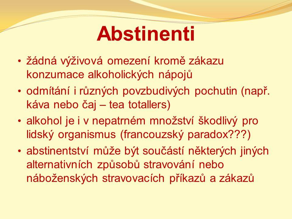 Abstinenti žádná výživová omezení kromě zákazu konzumace alkoholických nápojů.