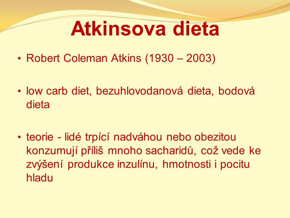 Atkinsova dieta Robert Coleman Atkins (1930 – 2003)