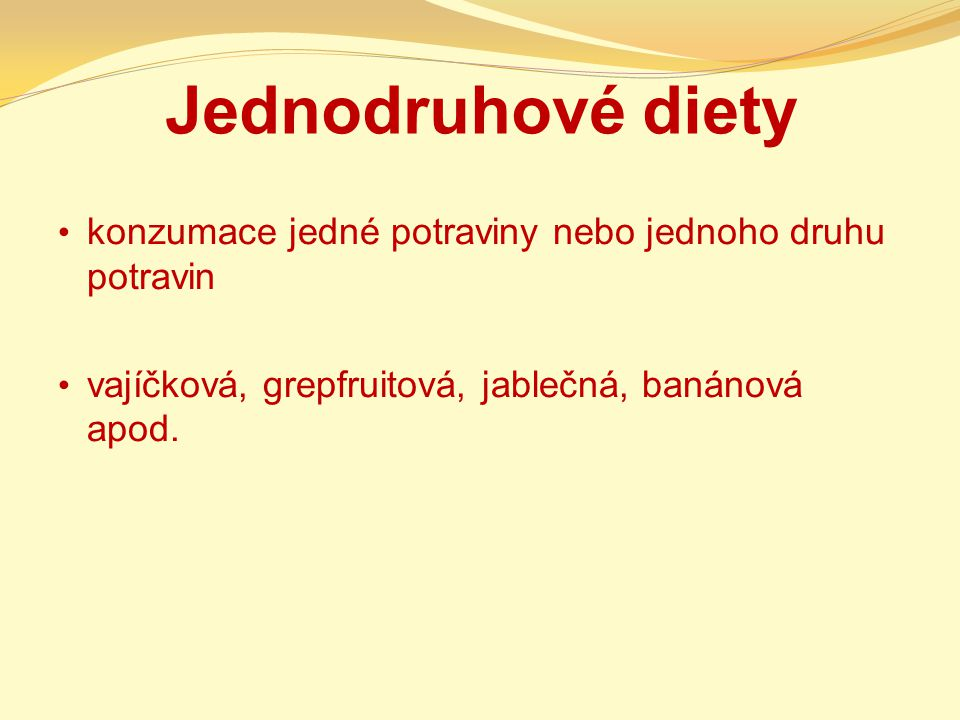 Jednodruhové diety konzumace jedné potraviny nebo jednoho druhu potravin.