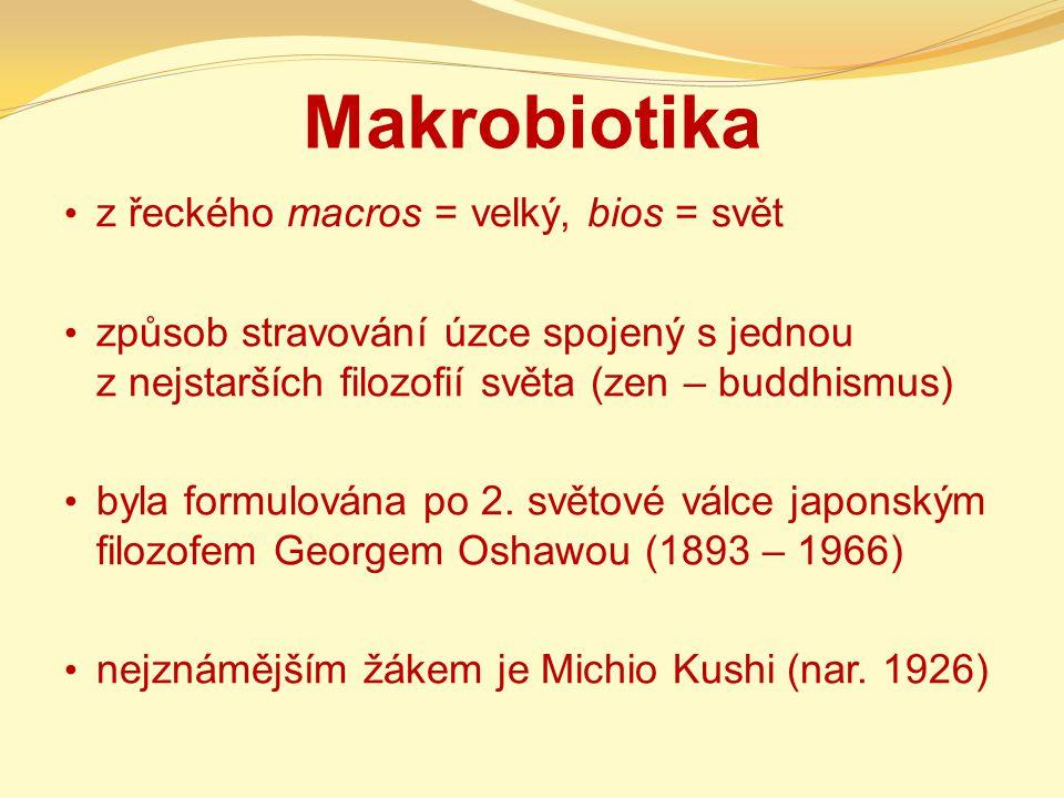 Makrobiotika z řeckého macros = velký, bios = svět
