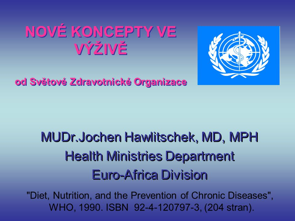 NOVÉ KONCEPTY VE VÝŽ IVĚ od Světové Zdravotnické Organizace