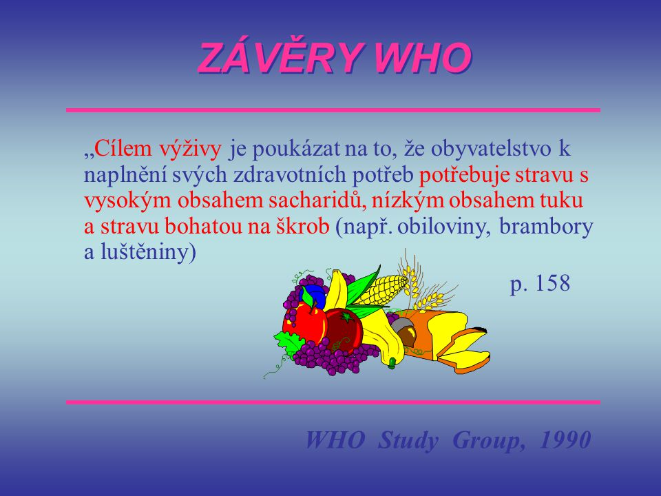 ZÁVĚRY WHO WHO Study Group, 1990