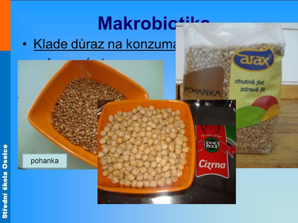 Makrobiotika Klade důraz na konzumaci: celozrnné stravy