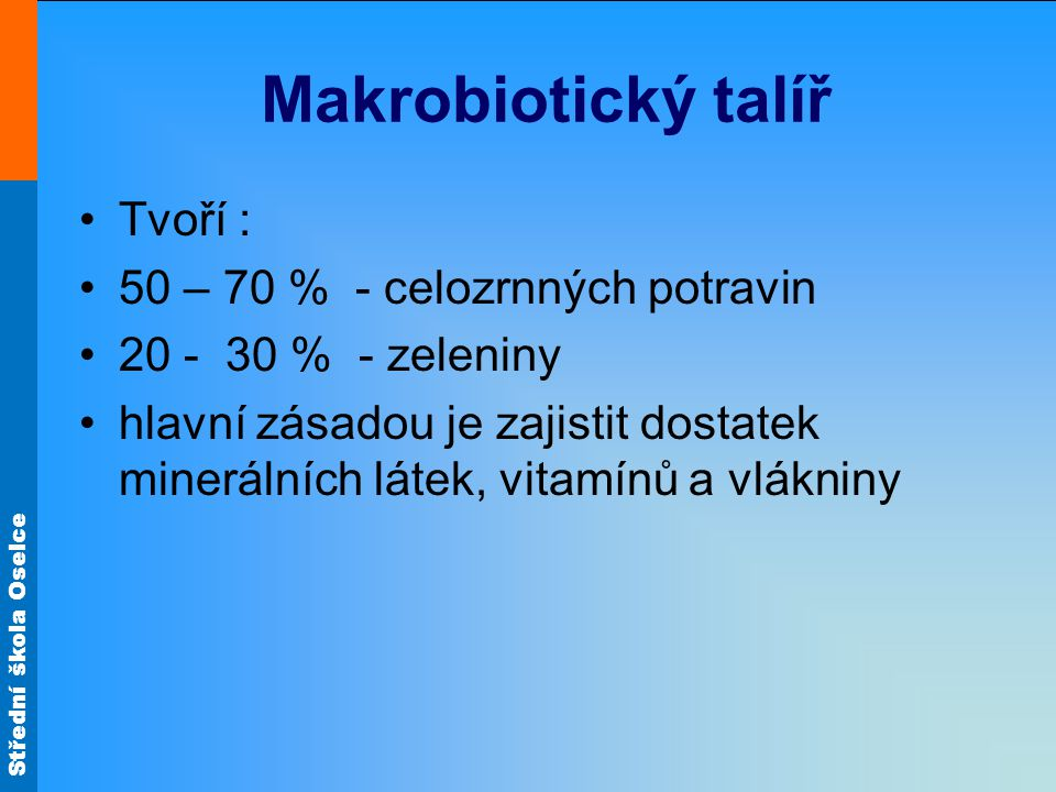 Makrobiotický talíř Tvoří : 50 – 70 % - celozrnných potravin
