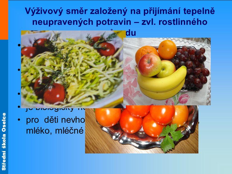 Vegetariánská strava - uznává pouze rostlinnou stravu