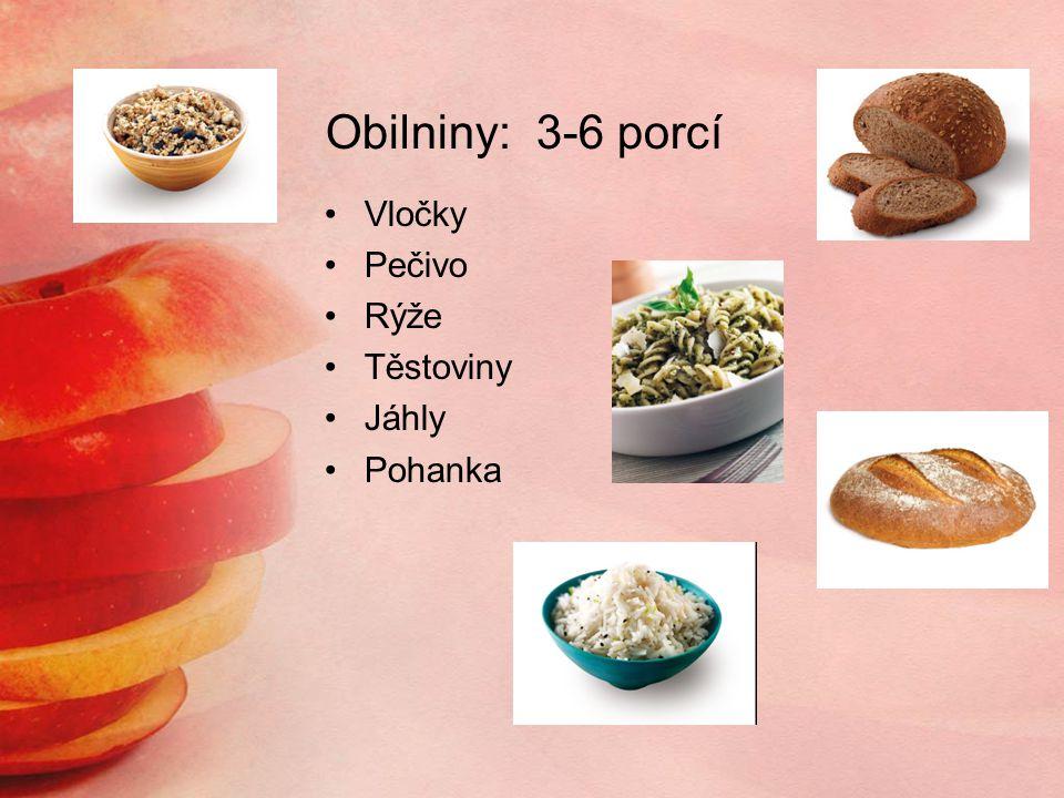 Obilniny: 3-6 porcí Vločky Pečivo Rýže Těstoviny Jáhly Pohanka