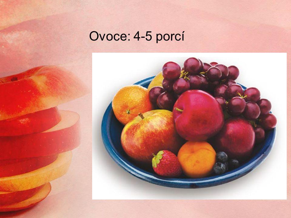 Ovoce: 4-5 porcí