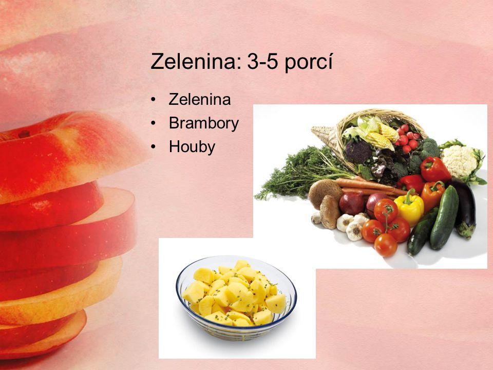 Zelenina: 3-5 porcí Zelenina Brambory Houby