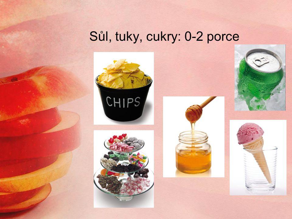 Sůl, tuky, cukry: 0-2 porce