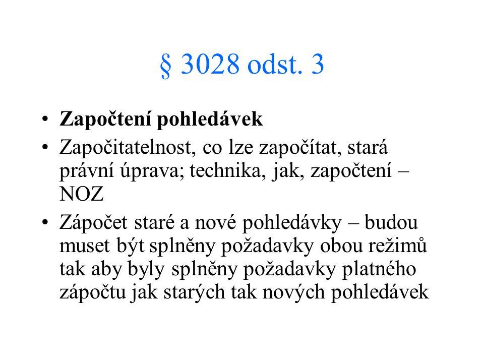 § 3028 odst. 3 Započtení pohledávek