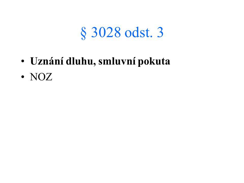 § 3028 odst. 3 Uznání dluhu, smluvní pokuta NOZ