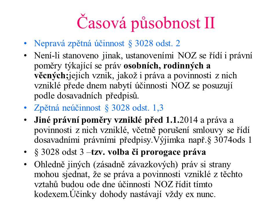 Časová působnost II Nepravá zpětná účinnost § 3028 odst. 2