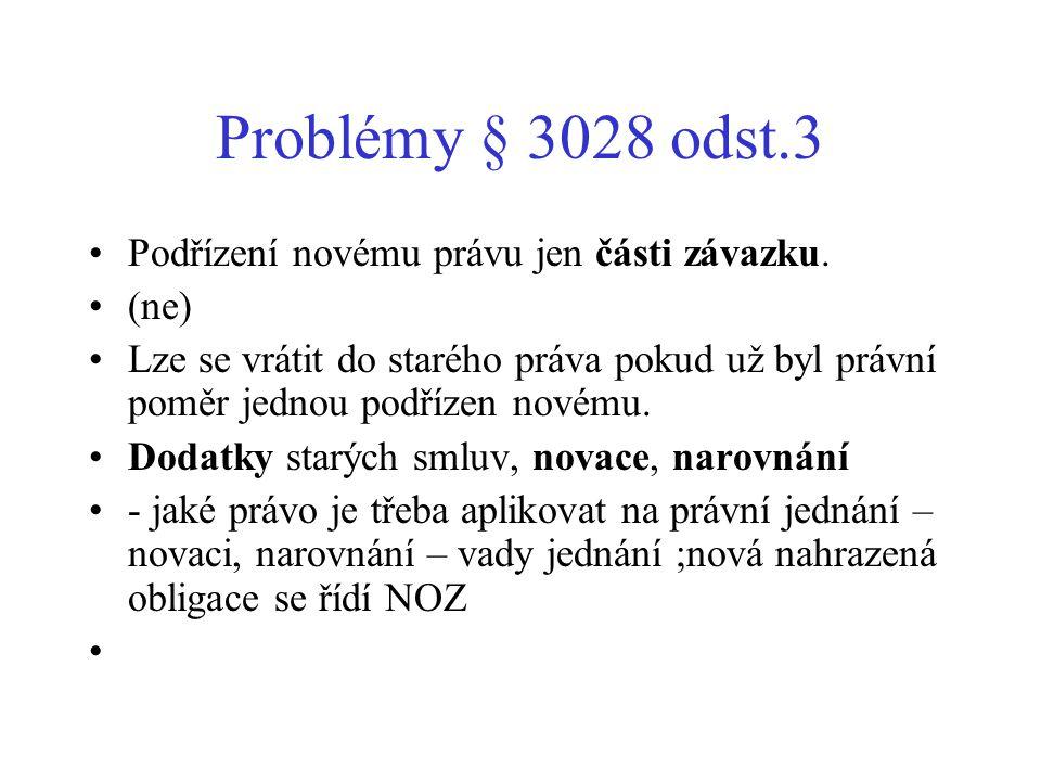 Problémy § 3028 odst.3 Podřízení novému právu jen části závazku. (ne)