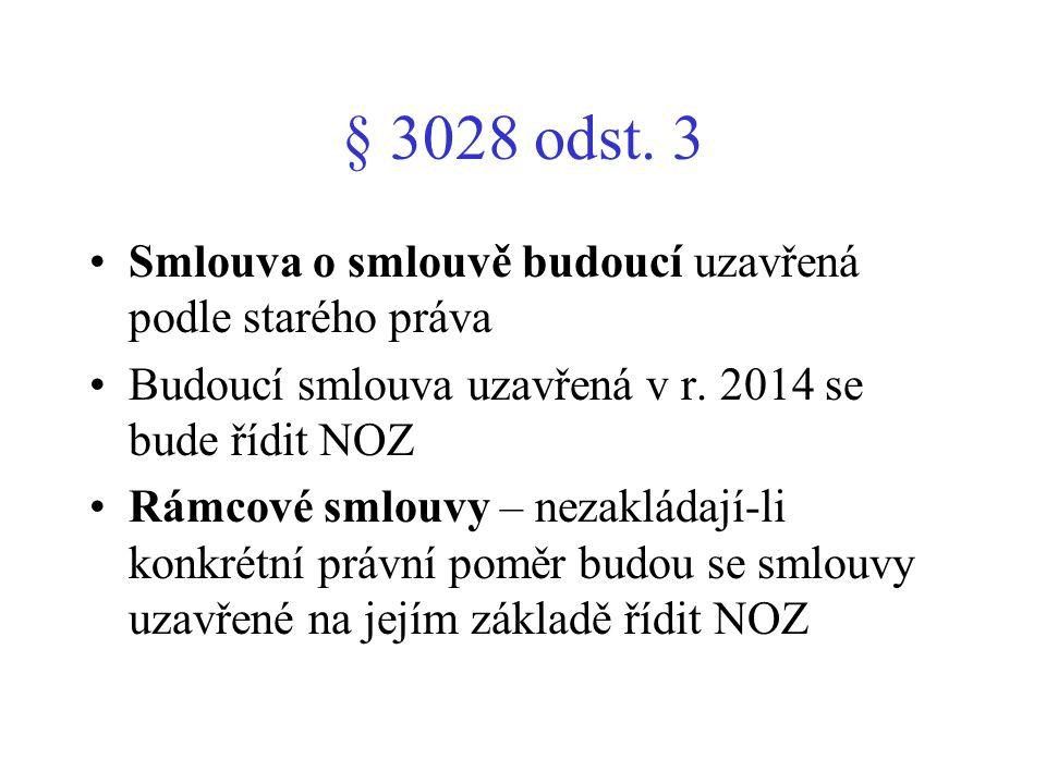§ 3028 odst. 3 Smlouva o smlouvě budoucí uzavřená podle starého práva