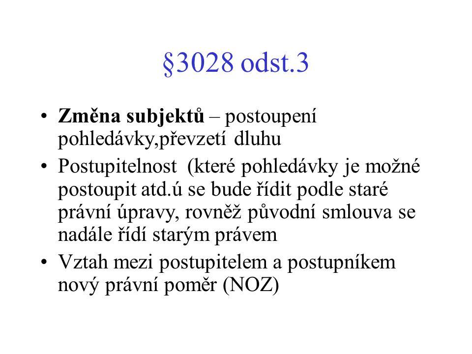 §3028 odst.3 Změna subjektů – postoupení pohledávky,převzetí dluhu
