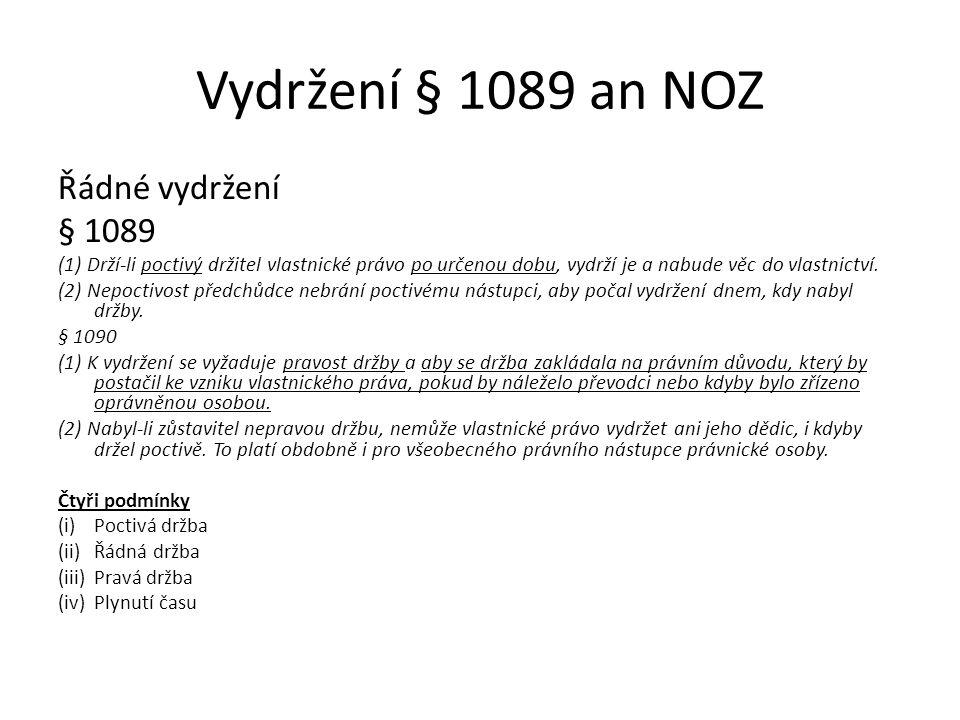 Vydržení § 1089 an NOZ Řádné vydržení § 1089