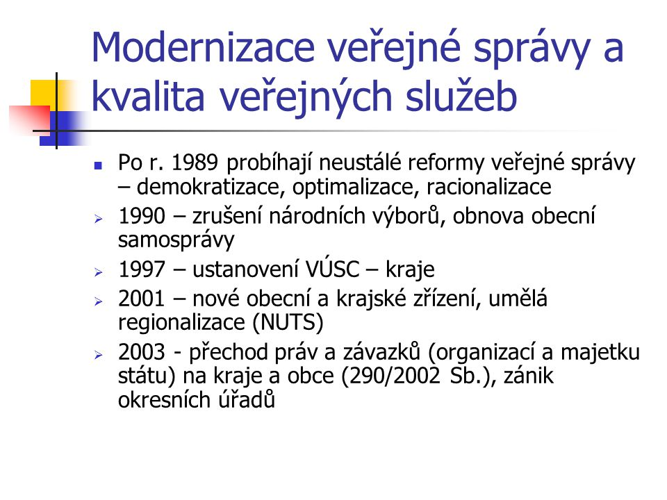 Modernizace veřejné správy a kvalita veřejných služeb