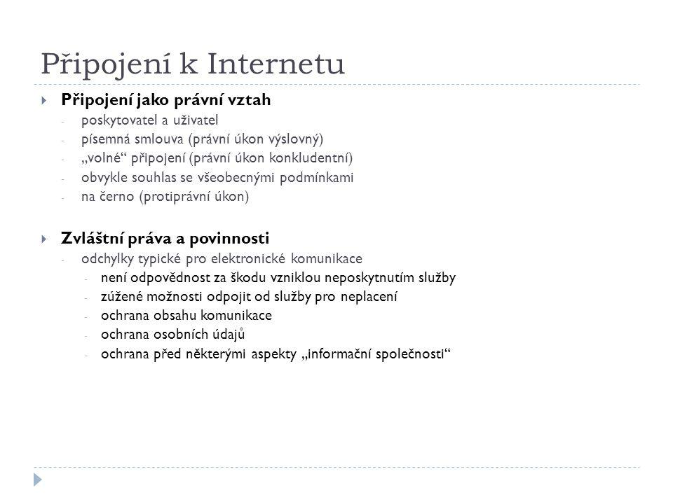Připojení k Internetu Připojení jako právní vztah
