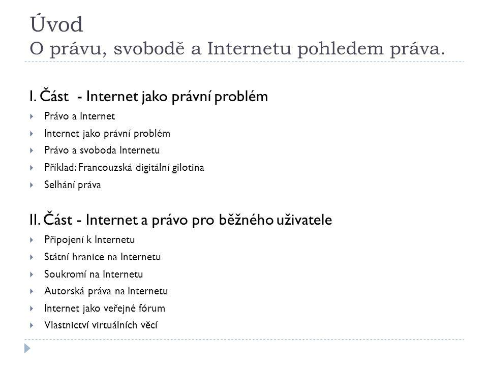 Úvod O právu, svobodě a Internetu pohledem práva.
