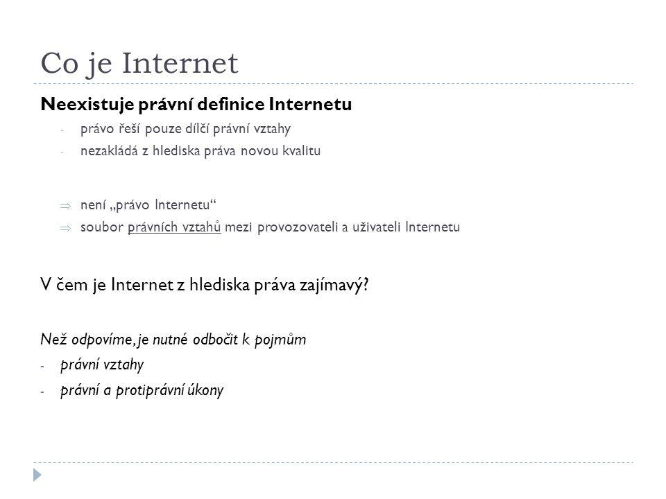 Co je Internet Neexistuje právní definice Internetu