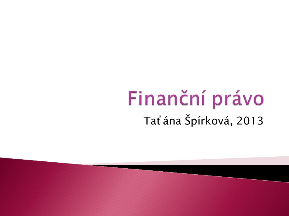 Finanční právo Taťána Špírková, 2013