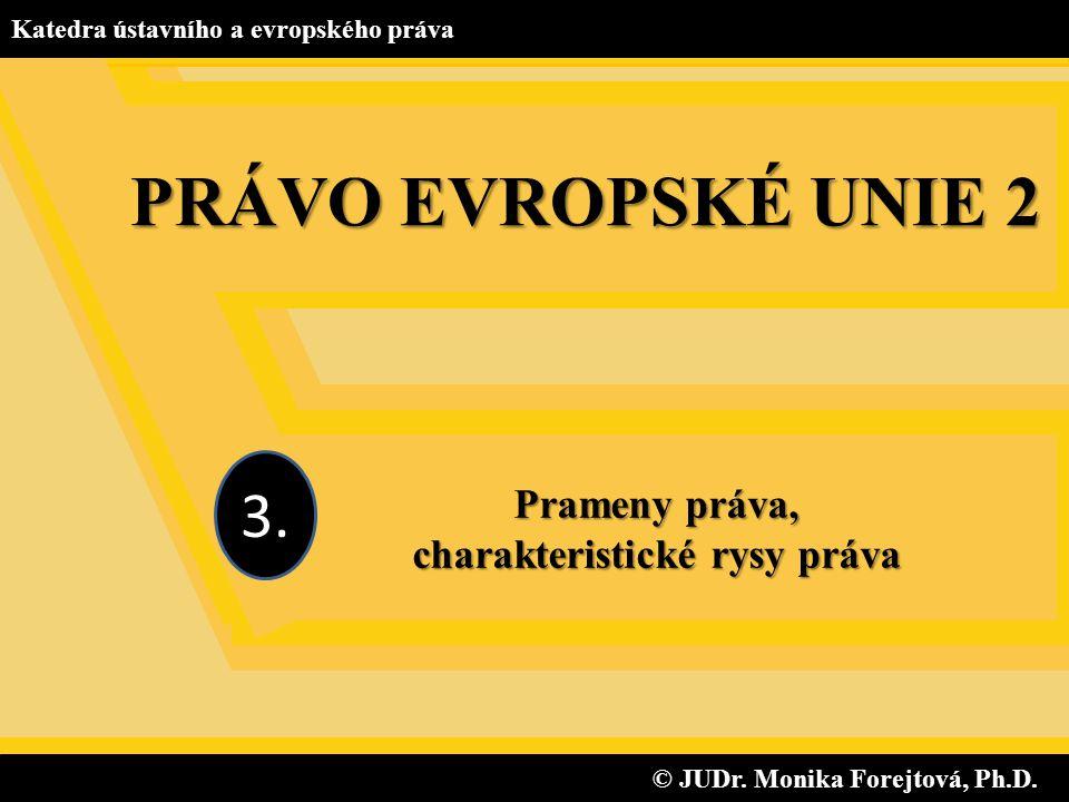 charakteristické rysy práva © JUDr. Monika Forejtová, Ph.D.