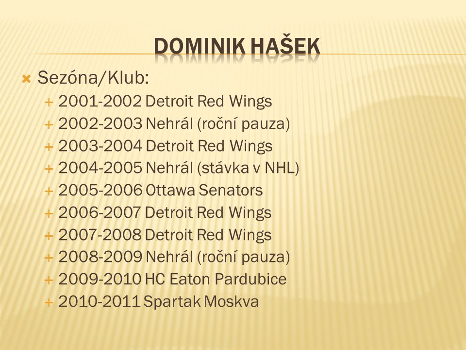 DOMINIK HAŠEK Sezóna/Klub: Detroit Red Wings