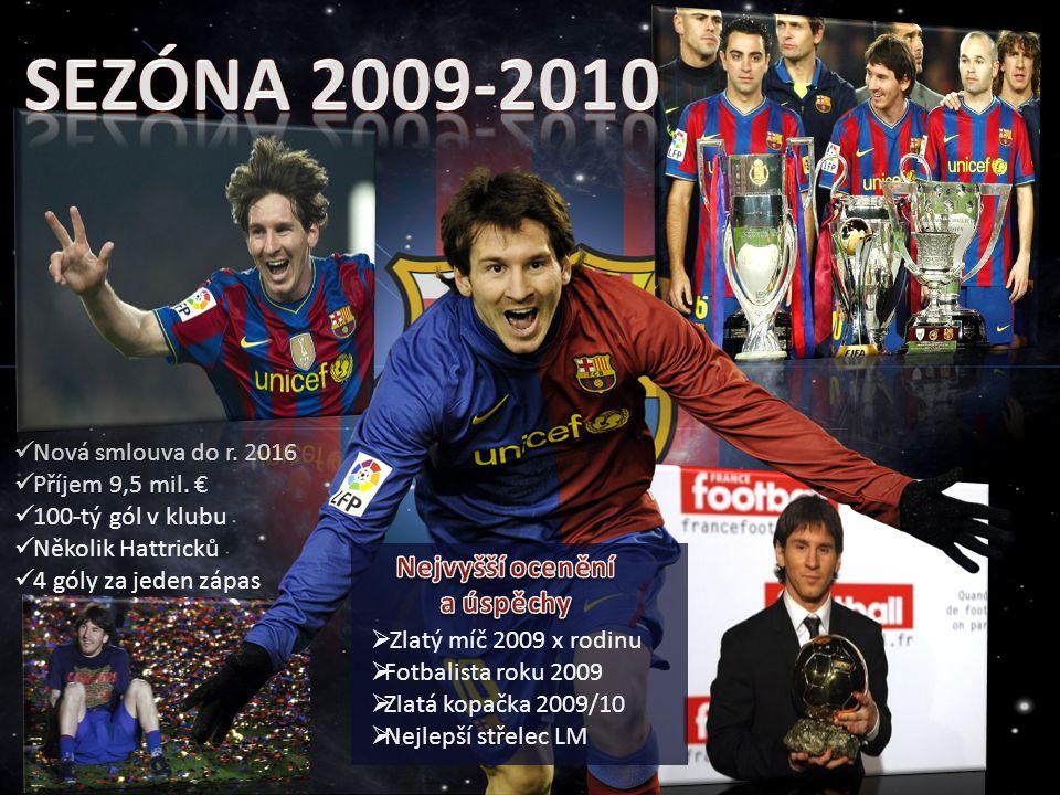 Sezóna 2009-2010 Nejvyšší ocenění a úspěchy Nejvyšší ocenění a úspěchy